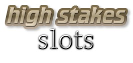 Top 5 High Stakes Slots