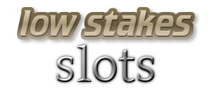Top 5 Low Stakes Slots