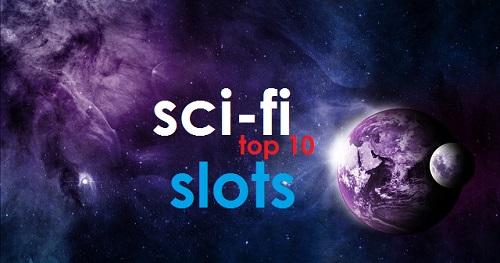 Top 10 Sci-fi Slots