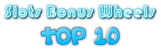 Top 10 Slots With Bonus Wheels