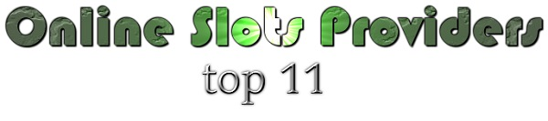 Top 11 Online Slots Providers