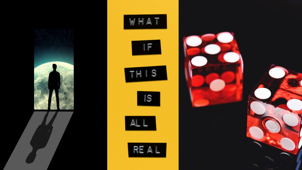 """It 3 images in 1. The first is a man standing in a doorway, everything is black except the man and door. Next is some writing that says """"What if this is all real"""". The next is two red dice against a black background. It's to symbolise """"real casinos""""."""
